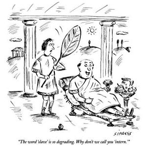 Intern or slave: David Sipress from the New Yorker